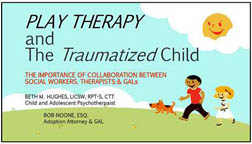 Play Therapy and the Traumatized Child